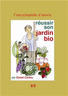 Réussir son jardin bio aux éditions D´Utovie.