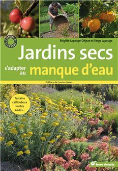 Jardins secs, s´adapter au manque d´eau aux éditions Terre Vivante.