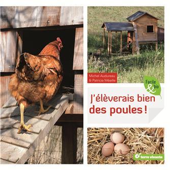 J'élèverais bien des poules ! aux éditions Terre vivante.